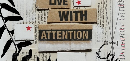 """Priority: Live with Attention"" collage, analog then digital –5.15"